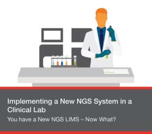You have a New NGS LIMS – Now What?