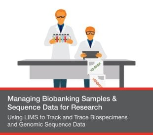 Using LIMS to Track and Trace Biospecimens and Genomic Sequence Data