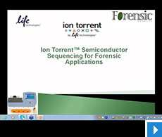 Ion Torrent™ Semiconductor Sequencing for Forensic Applications Webinar