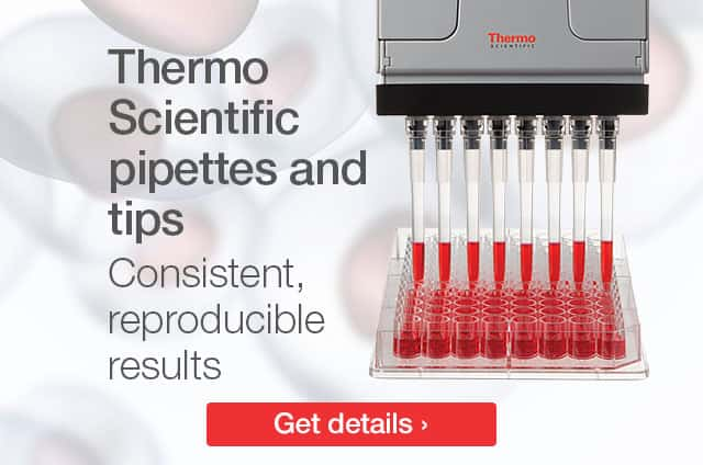 Thermo Scientific pipettes and tips. Consistent, reproducible results