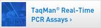 TaqMan Real-Time PCR Assays